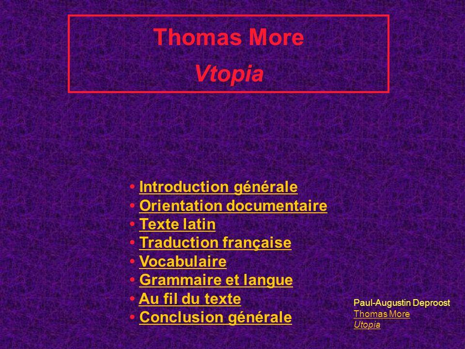 Thomas More Vtopia Introduction générale Orientation documentaire Texte latin Traduction française Vocabulaire Grammaire et langue Au fil du texte Con