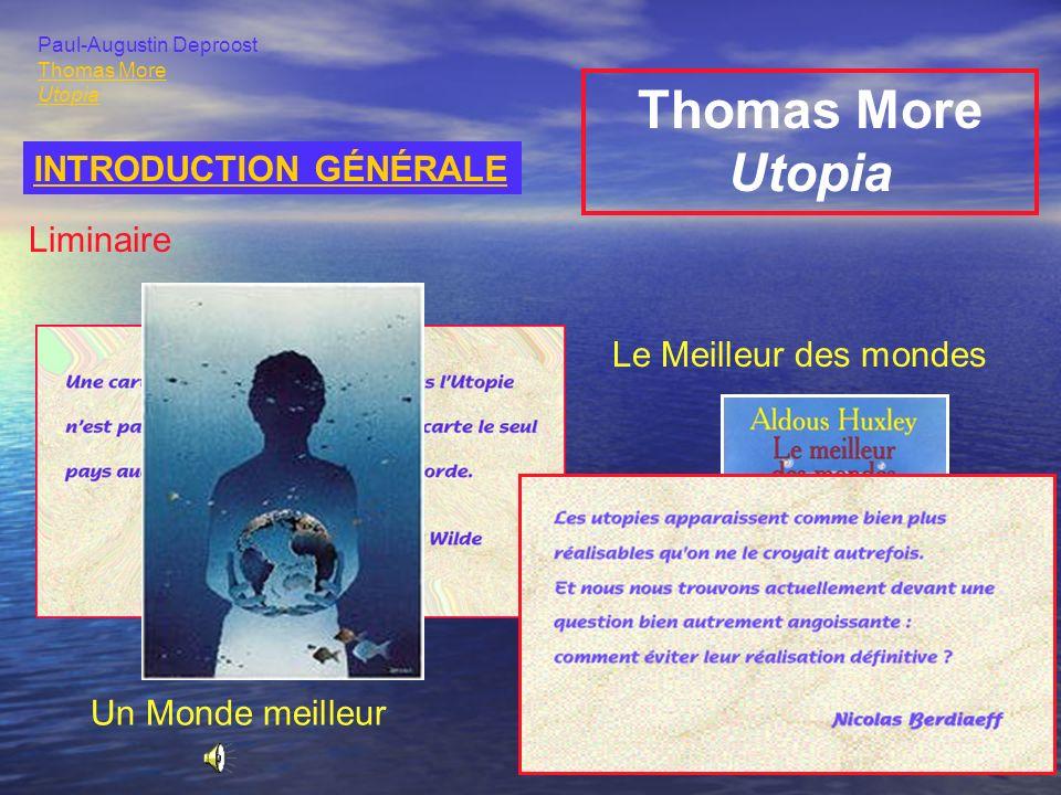 Thomas More Utopia INTRODUCTION GÉNÉRALE Paul-Augustin Deproost Thomas More Utopia Liminaire Un Monde meilleur Le Meilleur des mondes