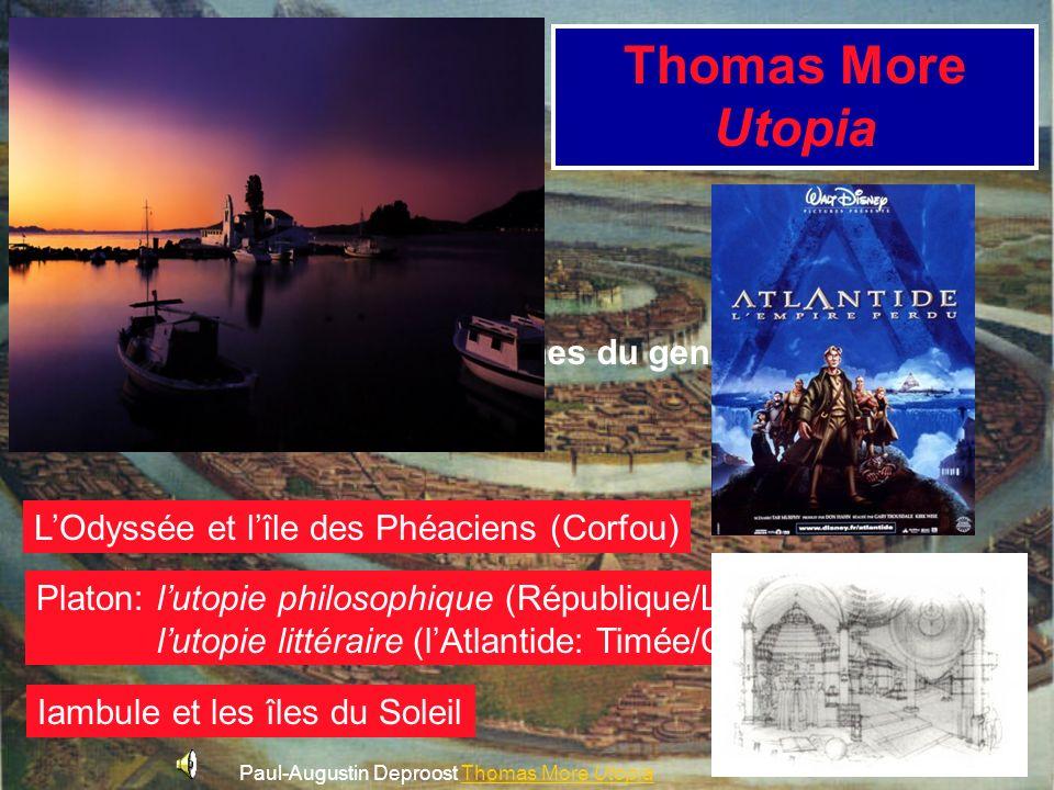Thomas More Utopia A. Origines anciennes du genre utopique 1. La Grèce LOdyssée et lîle des Phéaciens (Corfou) Platon:lutopie philosophique (Républiqu