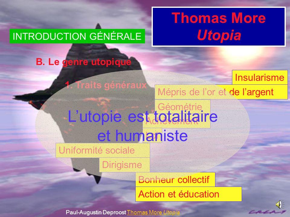 Thomas More Utopia B. Le genre utopique 1. Traits généraux Insularisme INTRODUCTION GÉNÉRALE Paul-Augustin Deproost Thomas More UtopiaThomas More Utop