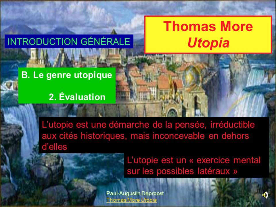 Thomas More Utopia B. Le genre utopique 2. Évaluation INTRODUCTION GÉNÉRALE Paul-Augustin Deproost Thomas More Utopia Lutopie est une démarche de la p