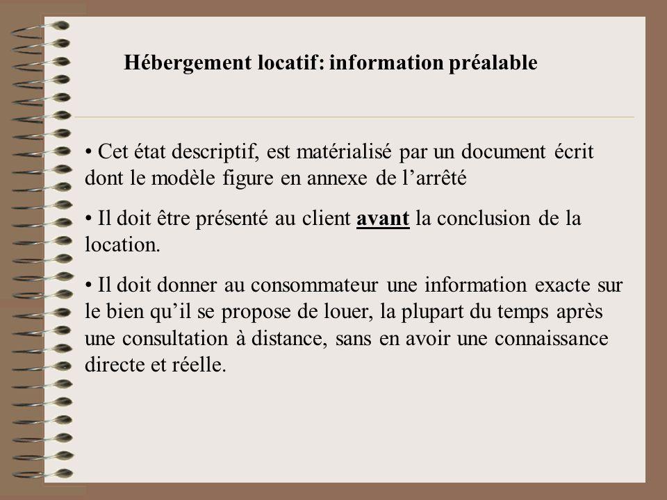 Hébergement locatif: information préalable Cet état descriptif, est matérialisé par un document écrit dont le modèle figure en annexe de larrêté Il do