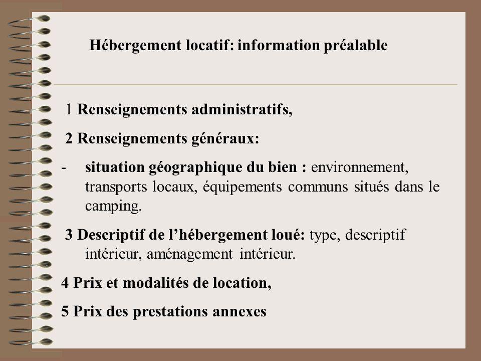 Hébergement locatif: information préalable 1 Renseignements administratifs, 2 Renseignements généraux: -situation géographique du bien : environnement
