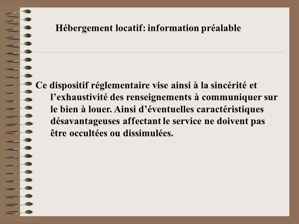 Hébergement locatif: information préalable Ce dispositif réglementaire vise ainsi à la sincérité et lexhaustivité des renseignements à communiquer sur