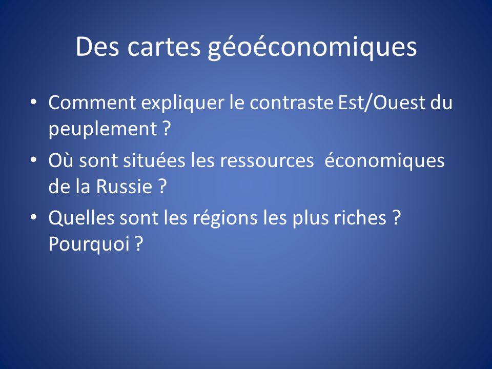 Des cartes géoéconomiques Comment expliquer le contraste Est/Ouest du peuplement .