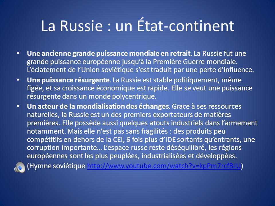 La Russie : un État-continent Une ancienne grande puissance mondiale en retrait.
