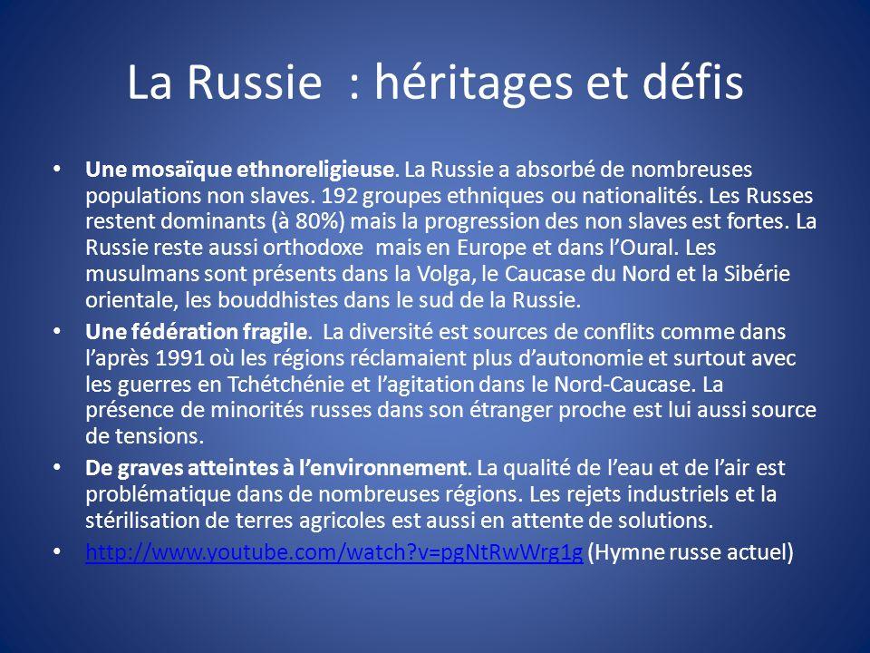 La Russie : héritages et défis Une mosaïque ethnoreligieuse.