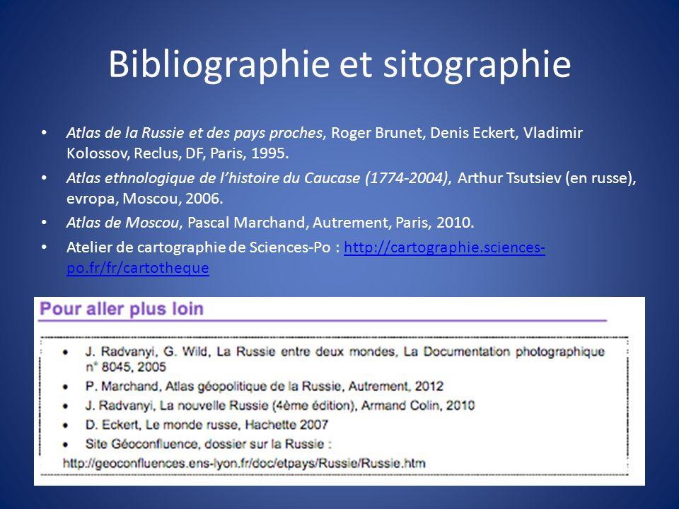 Bibliographie et sitographie Atlas de la Russie et des pays proches, Roger Brunet, Denis Eckert, Vladimir Kolossov, Reclus, DF, Paris, 1995.