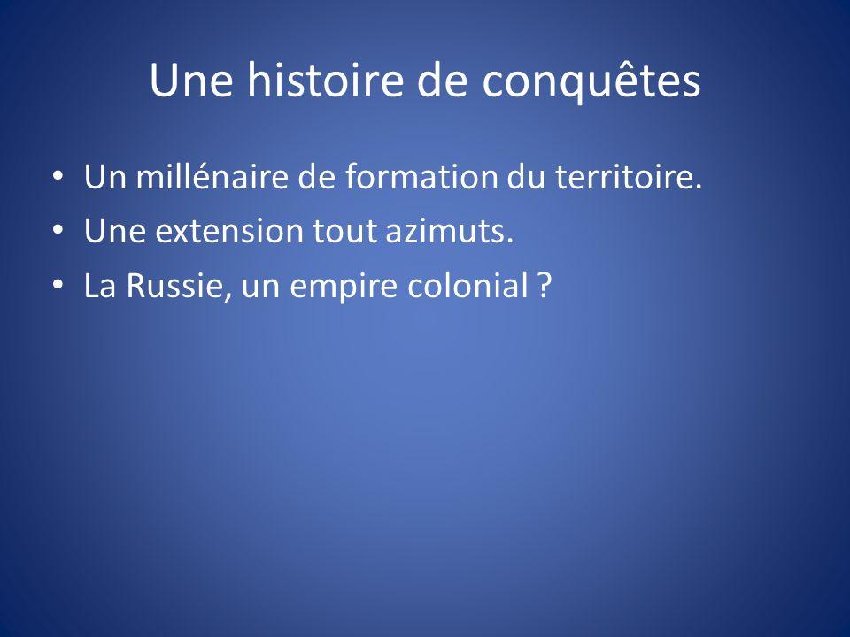 Une histoire de conquêtes Un millénaire de formation du territoire.