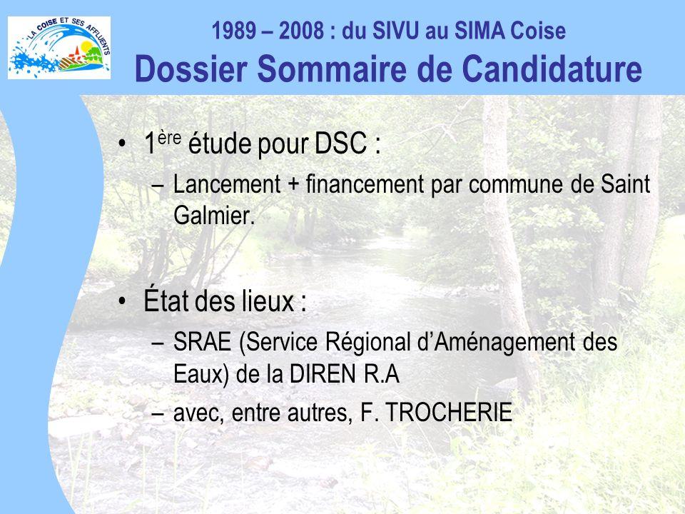 1 ère étude pour DSC : –Lancement + financement par commune de Saint Galmier.