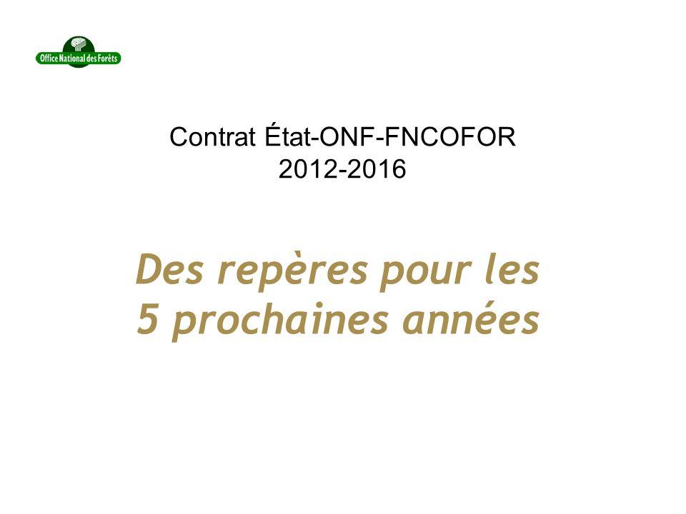 Contrat État-ONF-FNCOFOR 2012-2016 Des repères pour les 5 prochaines années