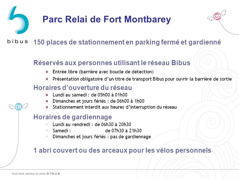 Parc Relai de Fort Montbarey 150 places de stationnement en parking fermé et gardienné Réservés aux personnes utilisant le réseau Bibus Entrée libre (