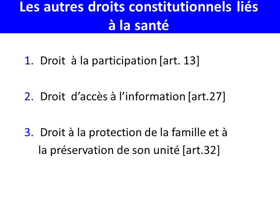 Les autres droits constitutionnels liés à la santé 1.Droit à la participation [art.