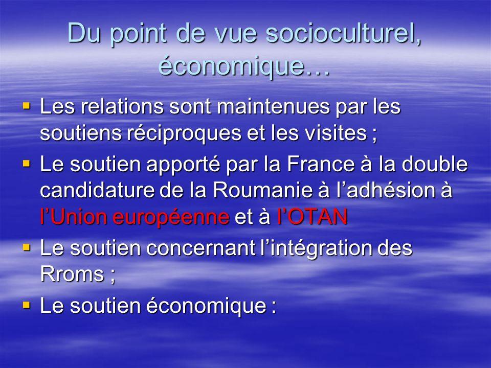 Du point de vue socioculturel, économique… Les relations sont maintenues par les soutiens réciproques et les visites ; Les relations sont maintenues p