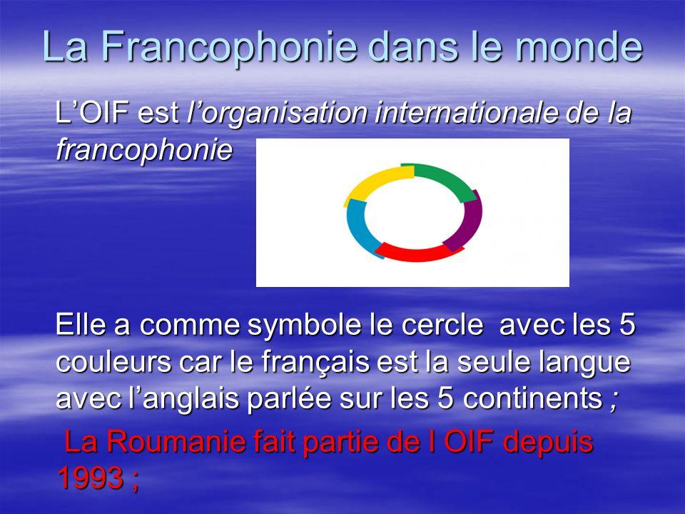 La Francophonie dans le monde LOIF est lorganisation internationale de la francophonie LOIF est lorganisation internationale de la francophonie Elle a
