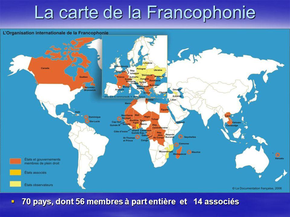 La carte de la Francophonie 70 pays, dont 56 membres à part entière et 14 associés