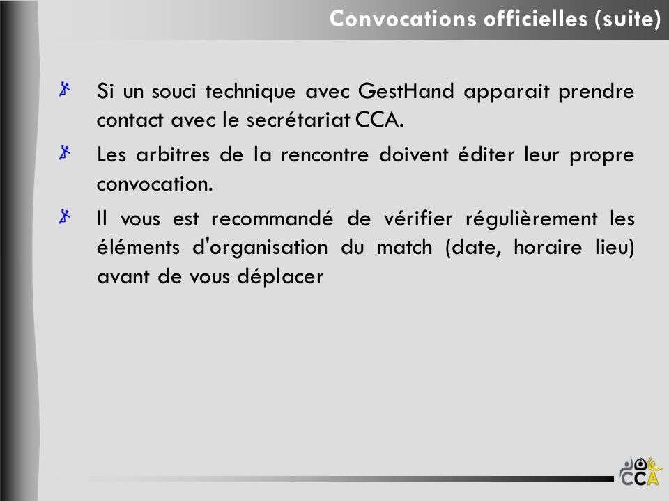 Si un souci technique avec GestHand apparait prendre contact avec le secrétariat CCA.