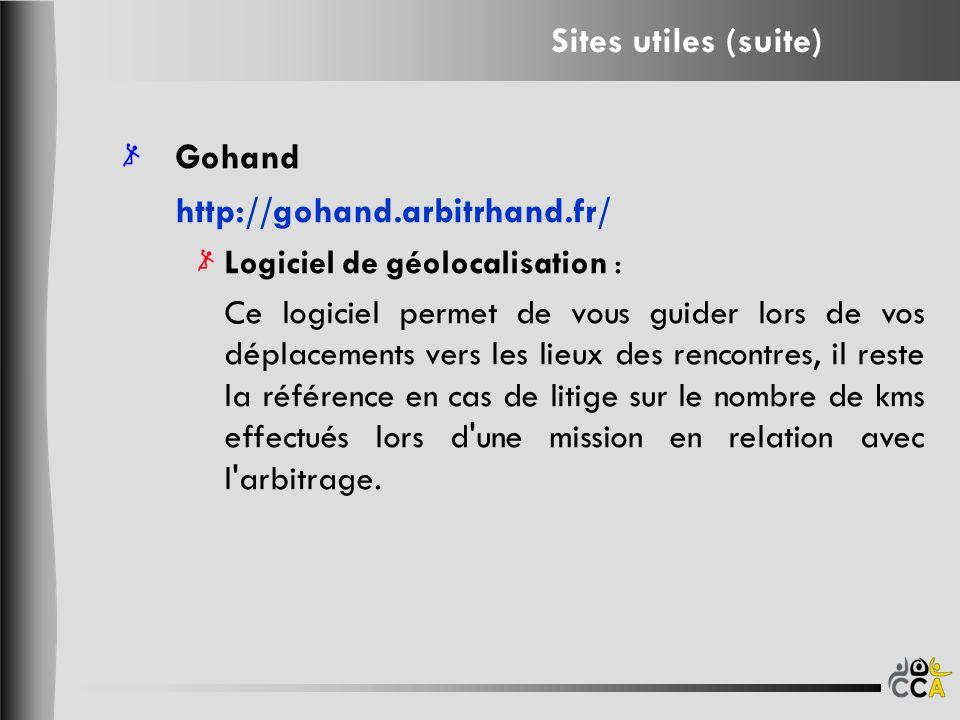 Gohand http://gohand.arbitrhand.fr/ Logiciel de géolocalisation : Ce logiciel permet de vous guider lors de vos déplacements vers les lieux des rencontres, il reste la référence en cas de litige sur le nombre de kms effectués lors d une mission en relation avec l arbitrage.