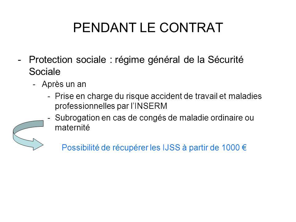PENDANT LE CONTRAT -Protection sociale : régime général de la Sécurité Sociale -Après un an -Prise en charge du risque accident de travail et maladies