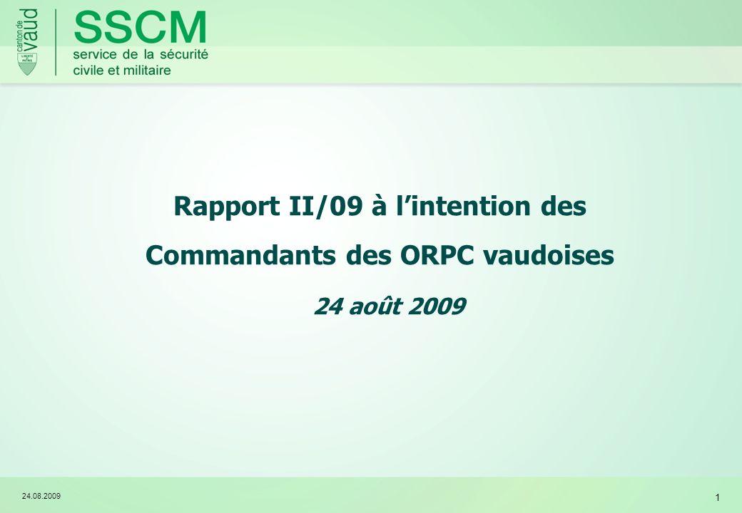24.08.2009 1 Rapport II/09 à lintention des Commandants des ORPC vaudoises 24 août 2009