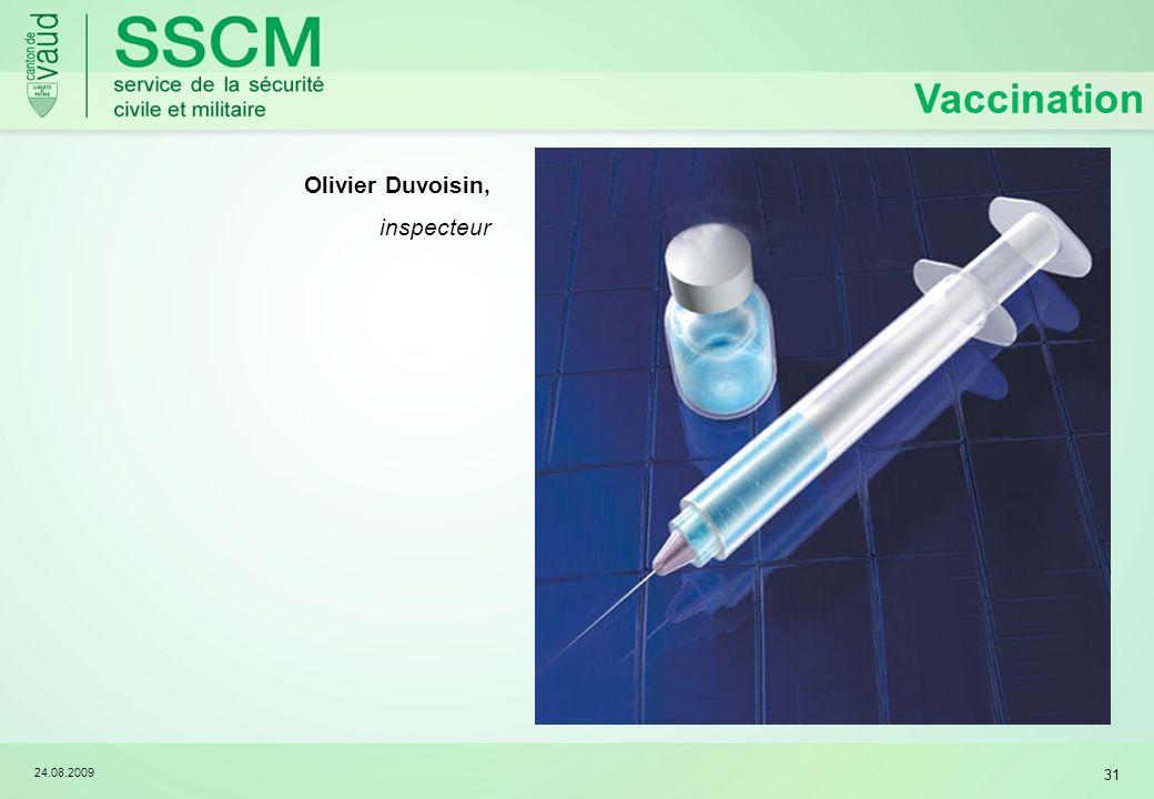 24.08.2009 31 Vaccination Olivier Duvoisin, inspecteur