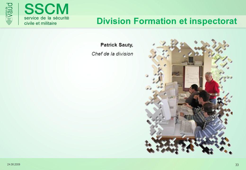 24.08.2009 33 Division Formation et inspectorat Patrick Sauty, Chef de la division