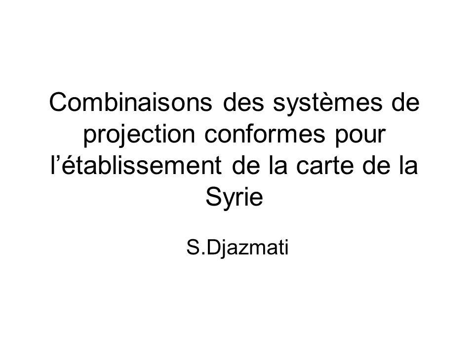 Combinaisons des systèmes de projection conformes pour létablissement de la carte de la Syrie S.Djazmati