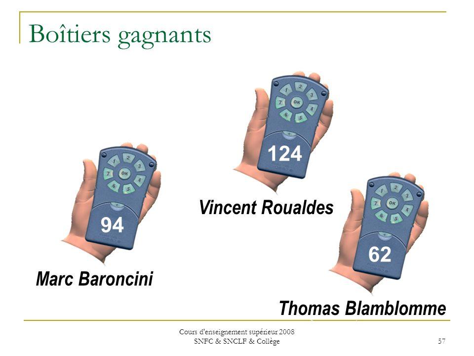 Cours d enseignement supérieur 2008 SNFC & SNCLF & Collège 57 Boîtiers gagnants 124 Vincent Roualdes 94 Marc Baroncini 62 Thomas Blamblomme