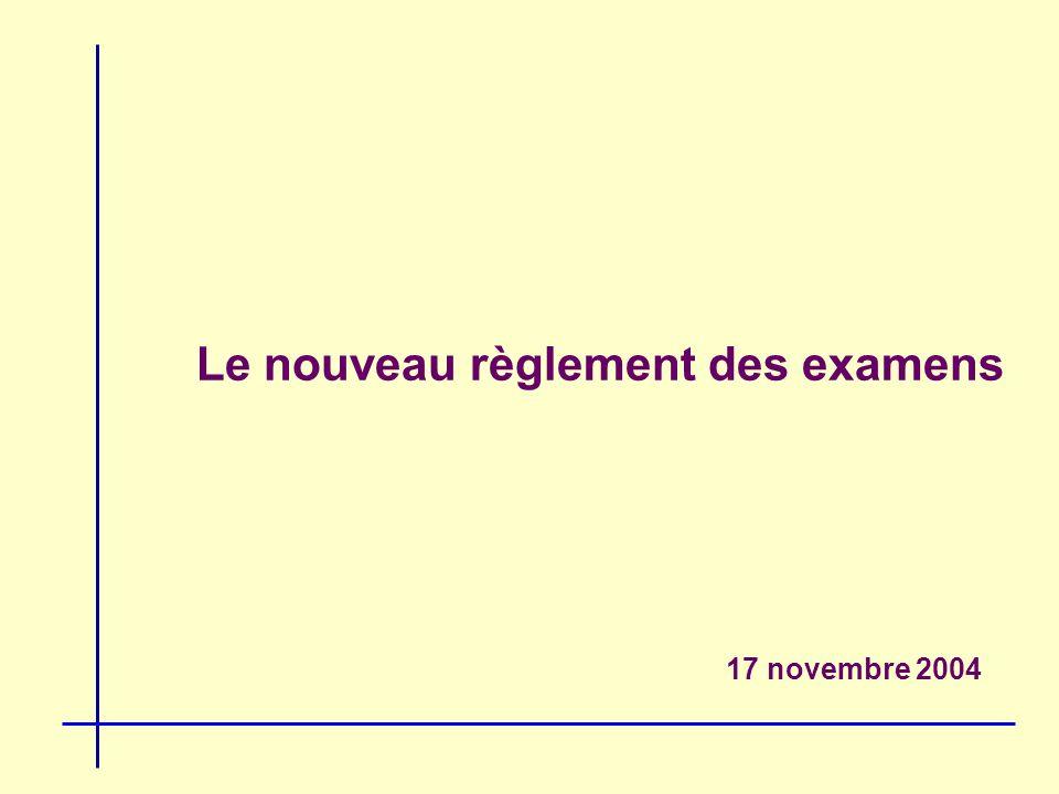 Le nouveau règlement des examens 17 novembre 2004