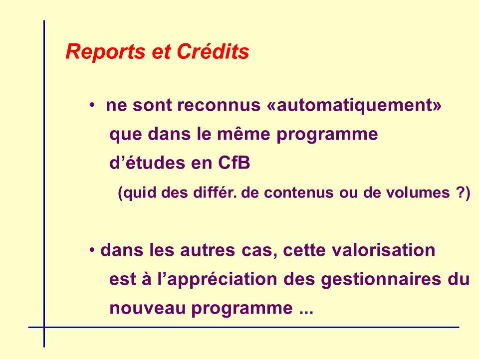 Reports et Crédits ne sont reconnus «automatiquement» que dans le même programme détudes en CfB (quid des différ.