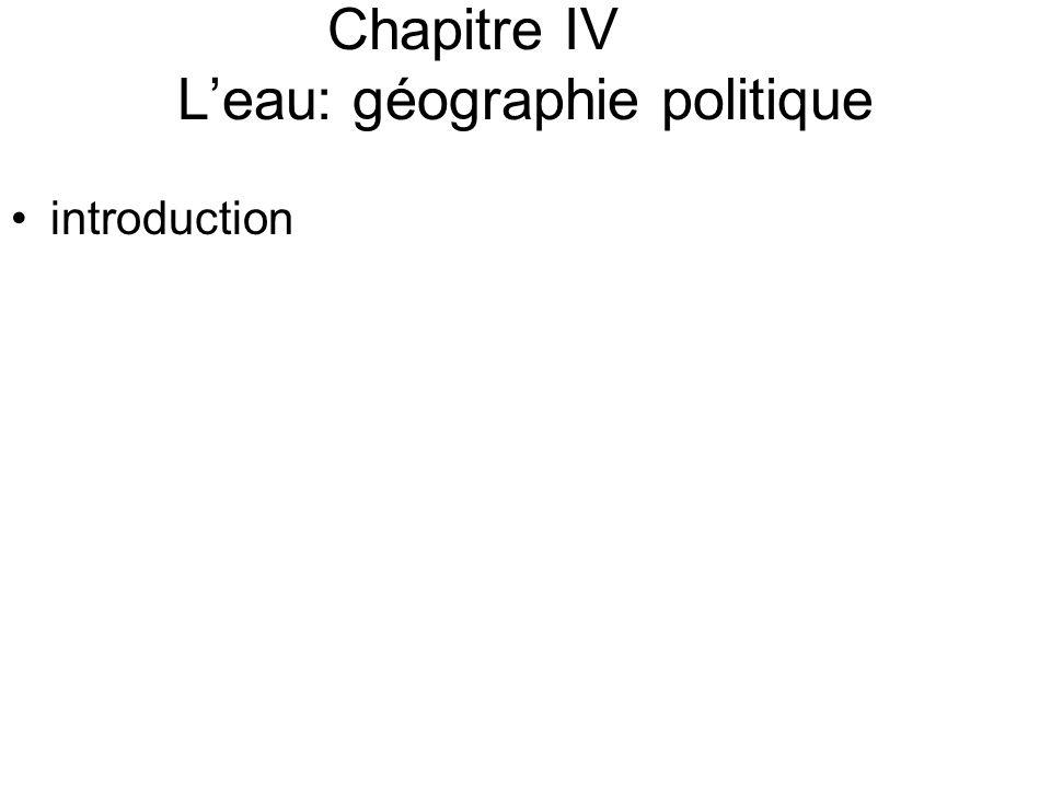 Chapitre IV Leau: géographie politique introduction