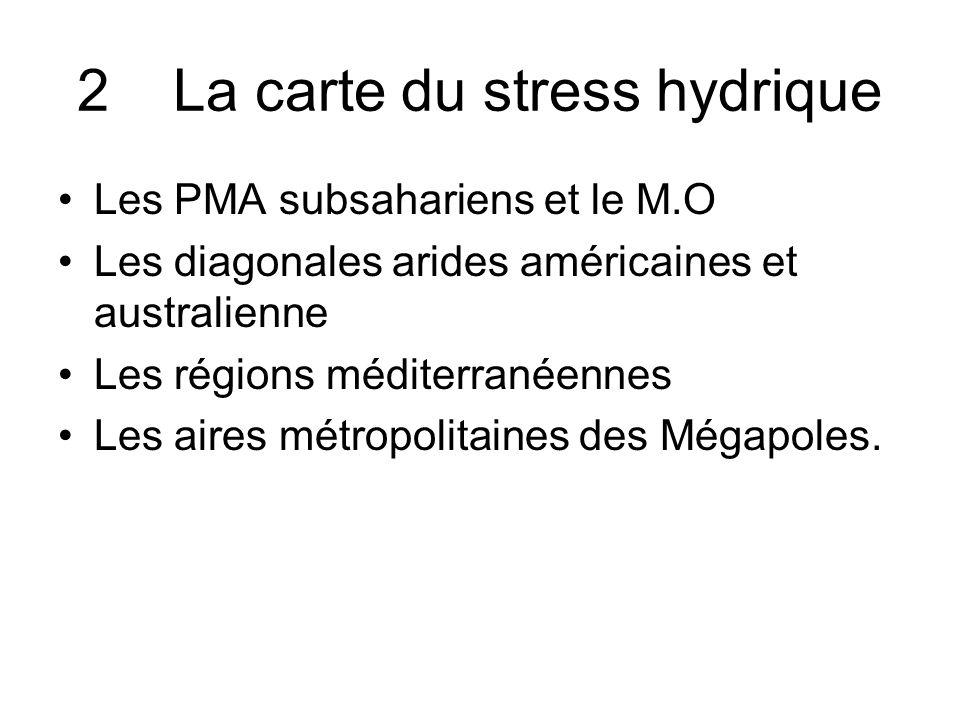 2La carte du stress hydrique Les PMA subsahariens et le M.O Les diagonales arides américaines et australienne Les régions méditerranéennes Les aires m