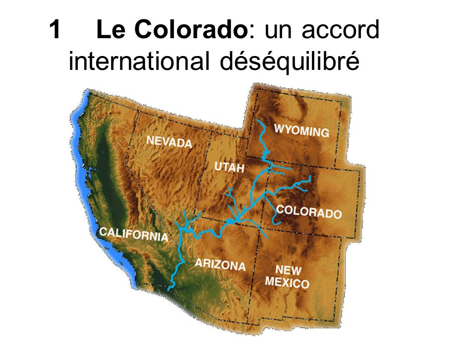 1Le Colorado: un accord international déséquilibré