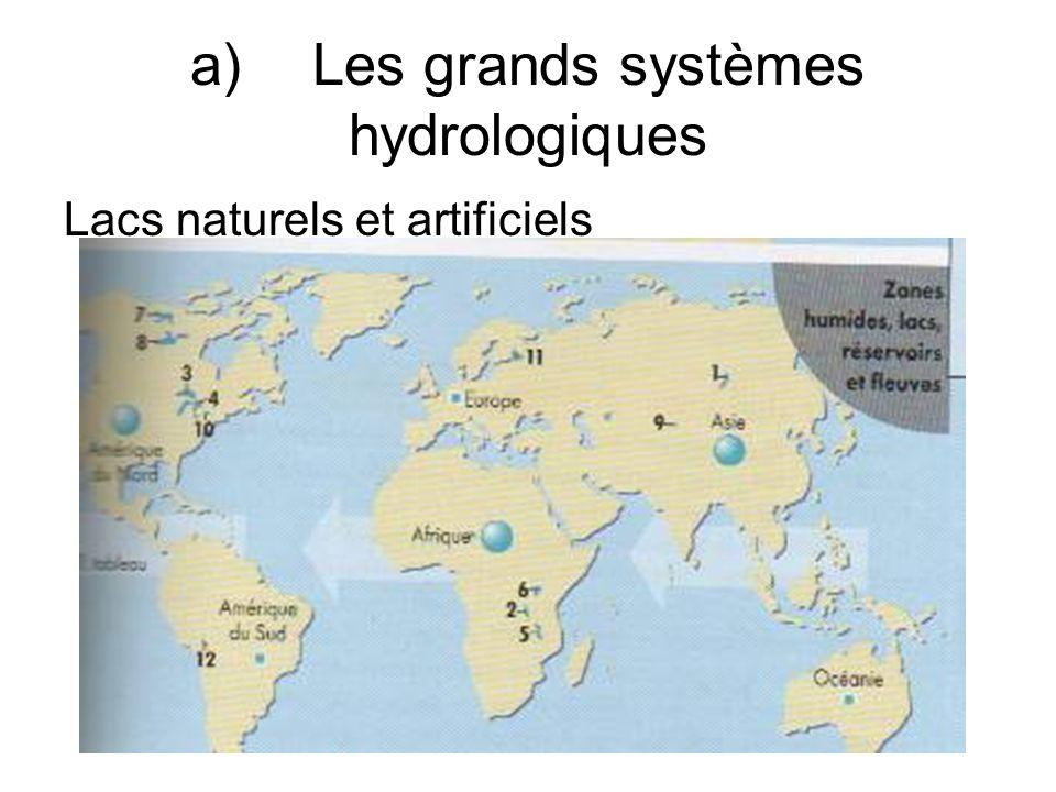 a) Les grands systèmes hydrologiques Lacs naturels et artificiels