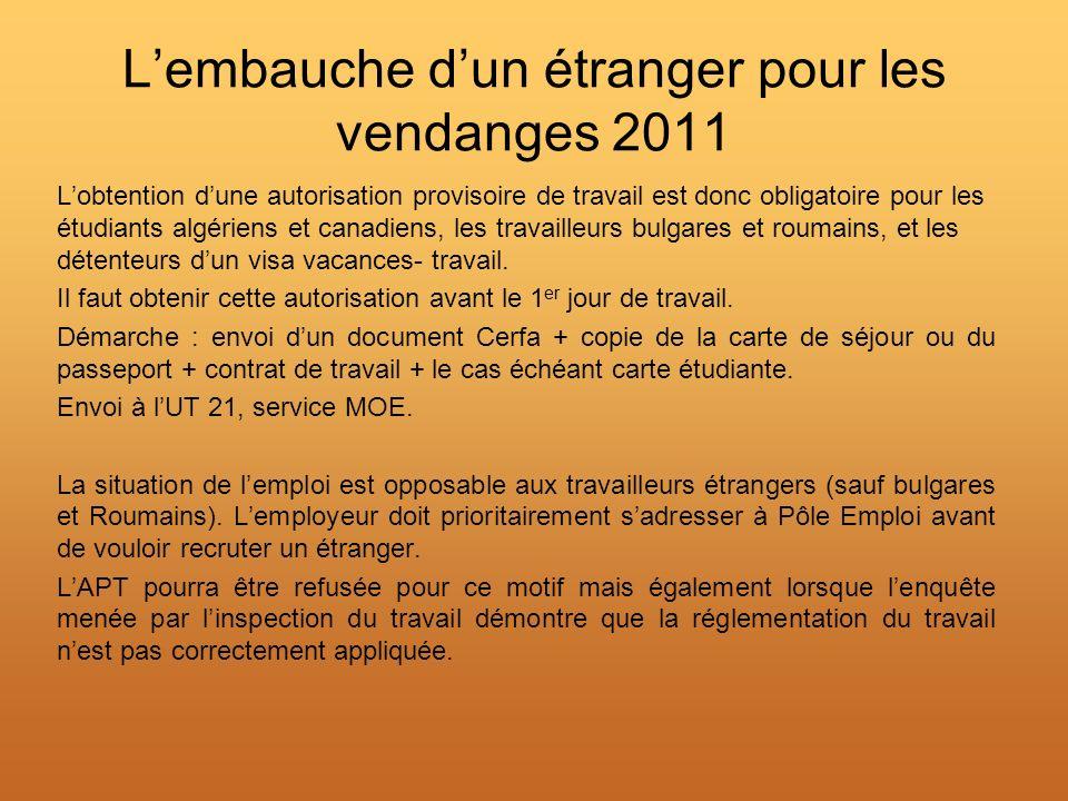 Lembauche dun étranger pour les vendanges 2011 Lobtention dune autorisation provisoire de travail est donc obligatoire pour les étudiants algériens et