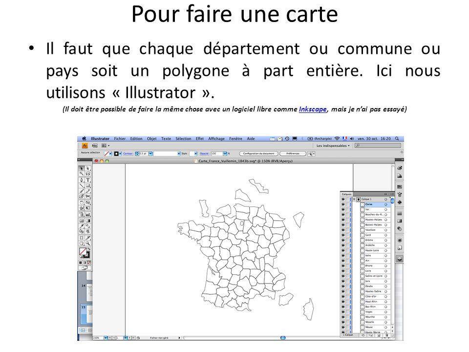 Pour faire une carte Il faut que chaque département ou commune ou pays soit un polygone à part entière. Ici nous utilisons « Illustrator ». (Il doit ê