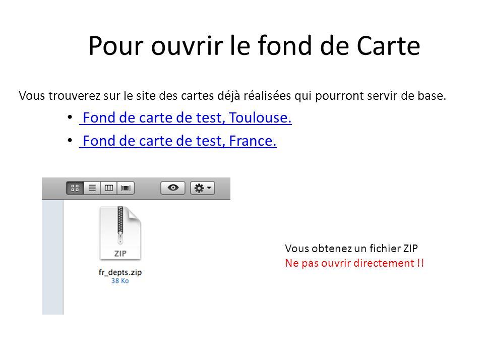 Pour ouvrir le fond de Carte Vous trouverez sur le site des cartes déjà réalisées qui pourront servir de base. Fond de carte de test, Toulouse. Fond d
