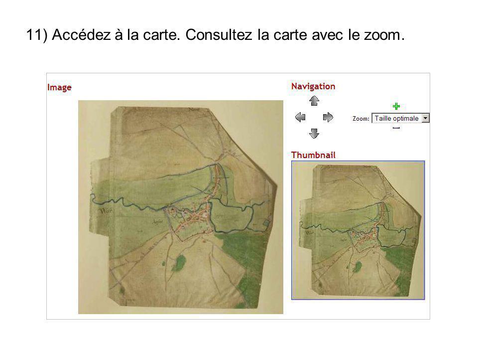 11) Accédez à la carte. Consultez la carte avec le zoom.