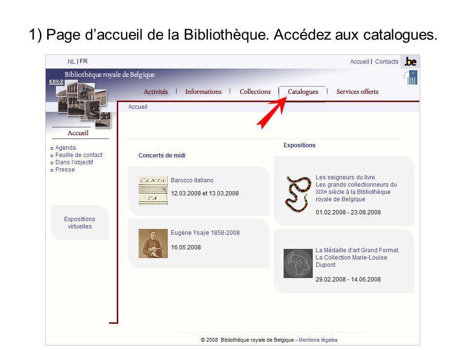 1) Page daccueil de la Bibliothèque. Accédez aux catalogues.