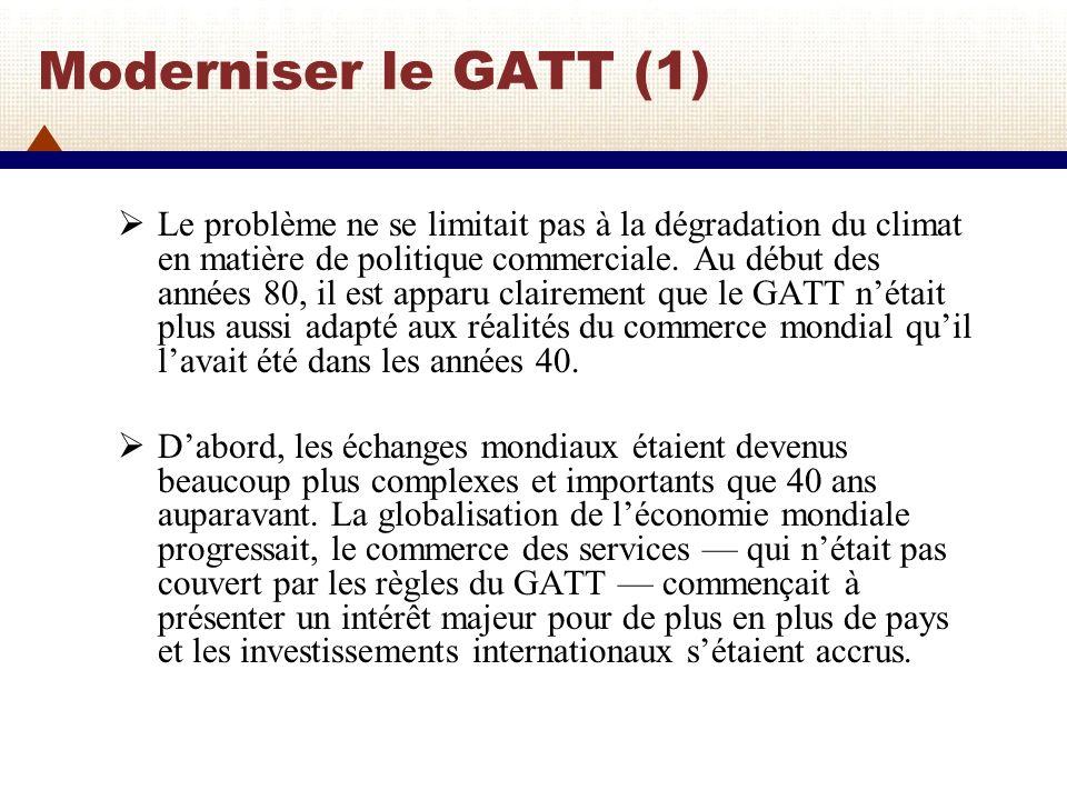 Moderniser le GATT (2) Lexpansion du commerce des services était aussi étroitement liée à laugmentation du commerce mondial des marchandises.
