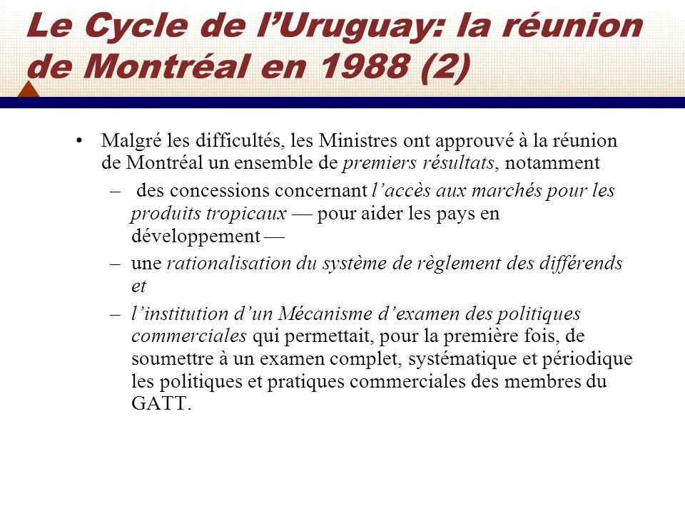 Le Cycle de lUruguay: Difficultés en 1990-91 Les négociations devaient sachever lors dune nouvelle réunion des Ministres tenue en décembre 1990 à Bruxelles, mais ceux-ci narrivèrent pas à sentendre sur la réforme du commerce des produits agricoles et décidèrent de prolonger les négociations.