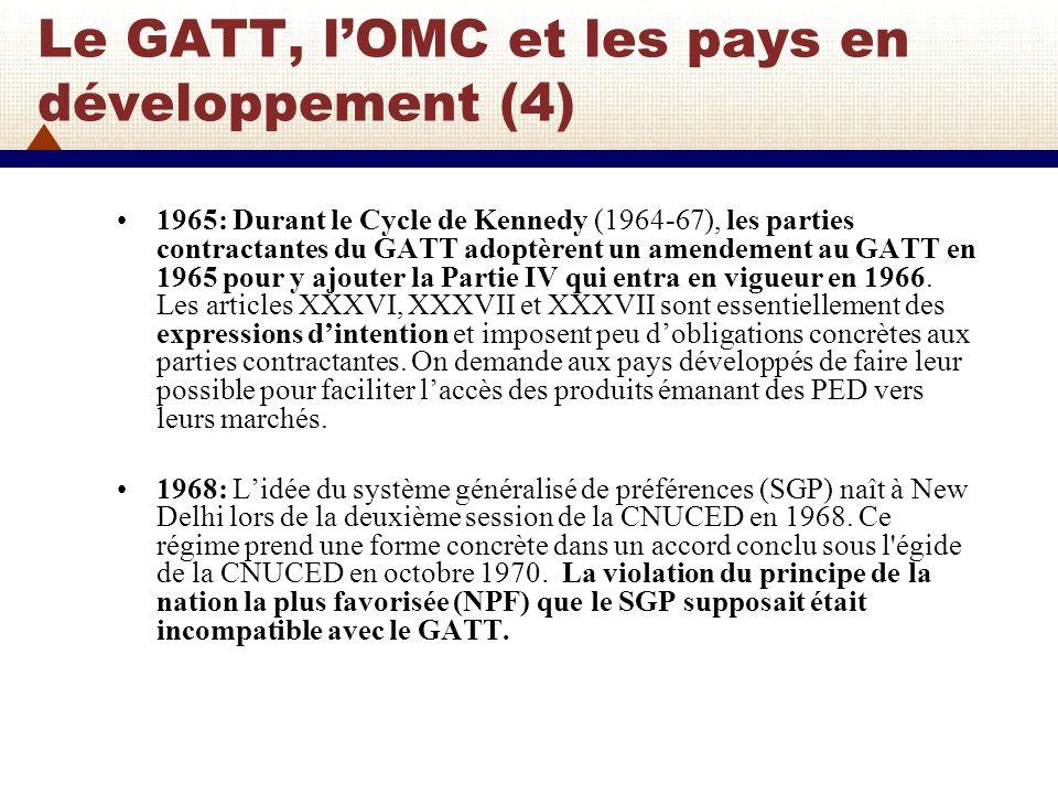 Le GATT, lOMC et les pays en développement (5) 1971: Les parties contractantes du GATT approuvent une dérogation à l´article premier du GATT pour une période de 10 ans, afin que le SGP puisse entrer en application.
