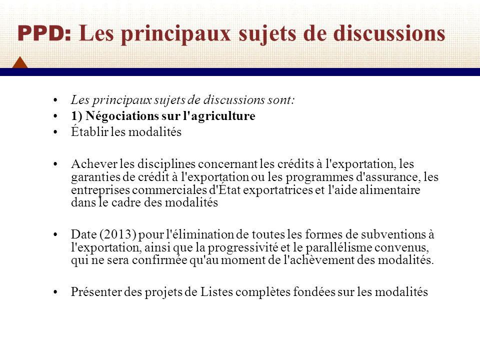 PPD: Les principaux sujets de discussions 2) Coton Élimination par les pays développés de toutes les formes de subventions à l exportation pour le coton en 2006.