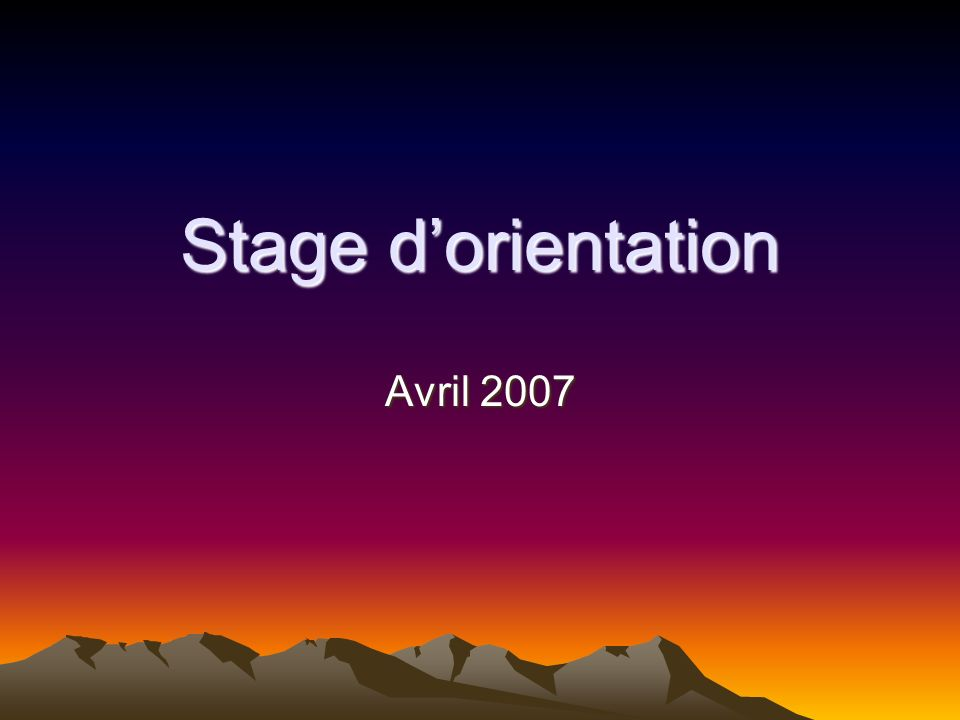 Stage dorientation Avril 2007