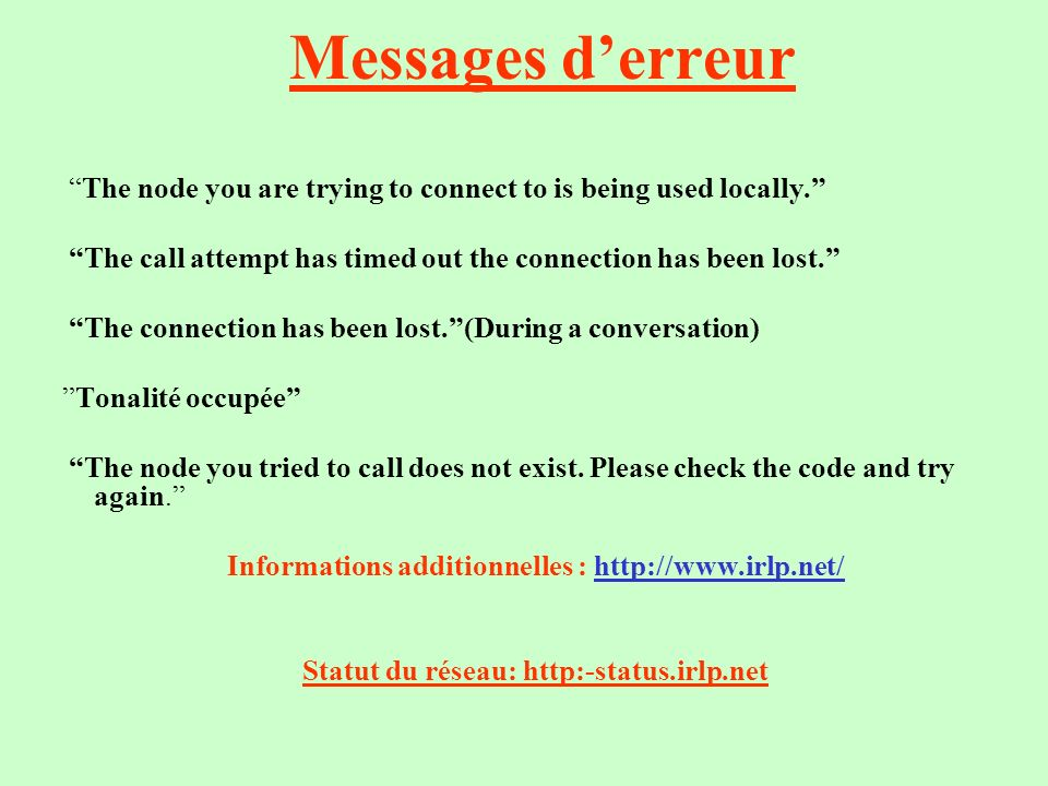 Messages derreur The node you are trying to connect to is being used locally. The call attempt has timed out the connection has been lost. The connect