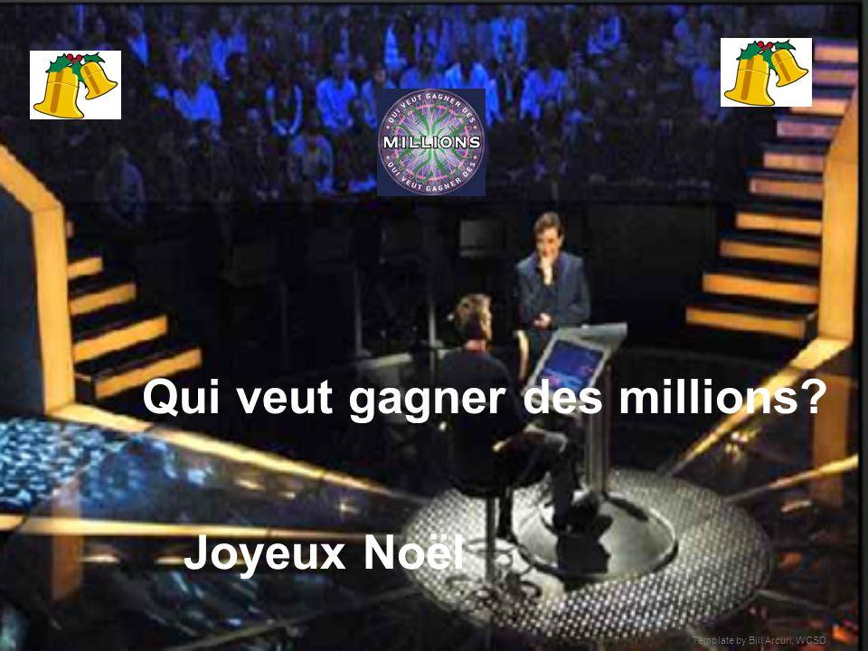 Template by Bill Arcuri, WCSD Joyeux Noël Qui veut gagner des millions?