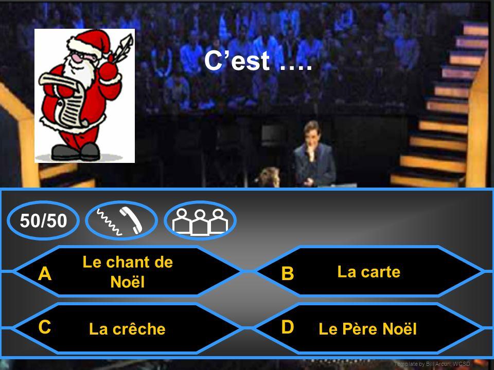 Template by Bill Arcuri, WCSD La maison Cest …. La carteLe cadeau La crêche A CD B 50/50