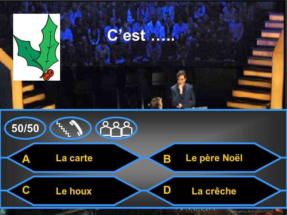 Template by Bill Arcuri, WCSD Le chant de Noël Cest …. La crêcheLe Père Noël La carte A CD B 50/50