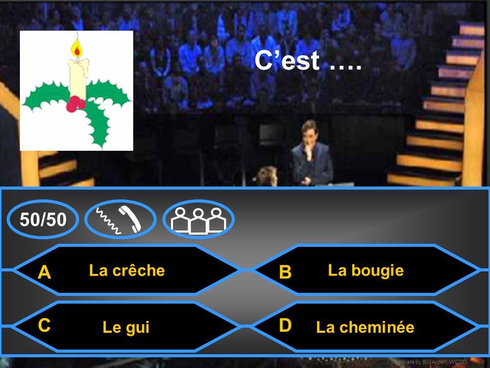 Template by Bill Arcuri, WCSD Le mouton Cest … La crêcheLa cheminée Le Père Noël A CD B 50/50