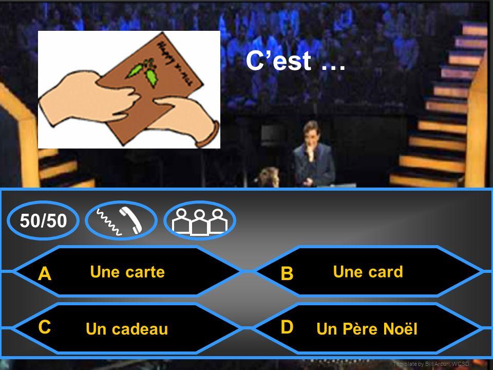 Template by Bill Arcuri, WCSD Le houx Cest.. Le sapinLa carte Le gui A CD B 50/50